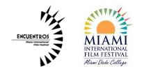 ENCUENTROS and MIAMI INTERNATIONAL FILM FESTIVAL